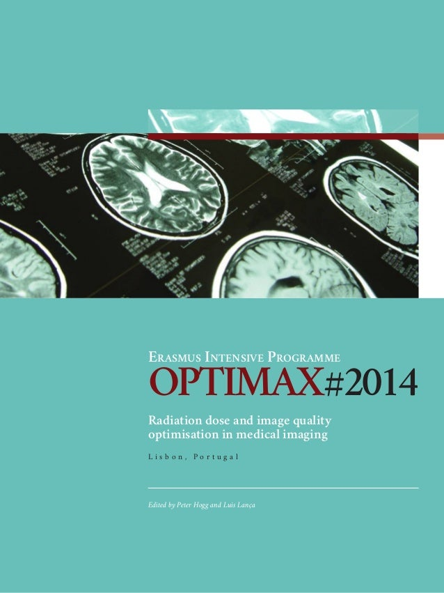 Ebook optimax erasmus intensive programme optimax2014 radiation dose and image quality optimisation in medical imaging l fandeluxe Choice Image