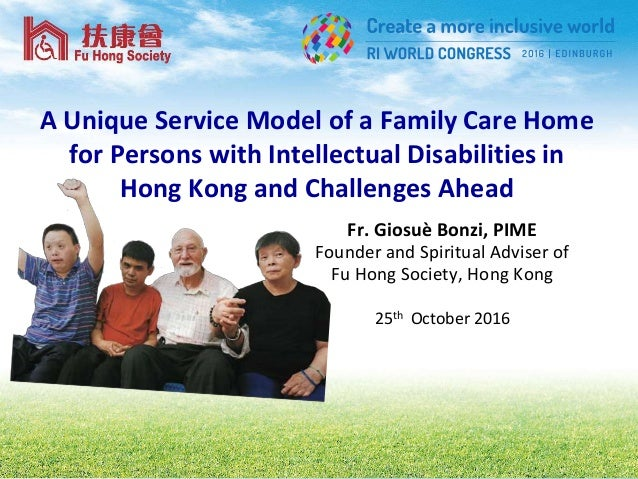 A Unique Service Model of a Family Care Home for Persons with Intellectual Disabilities in Hong Kong and Challenges Ahead ...