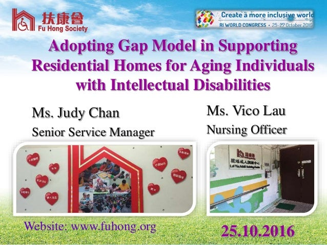 Adopting Gap Model in Supporting Residential Homes for Aging Individuals with Intellectual Disabilities Ms. Vico Lau Nursi...