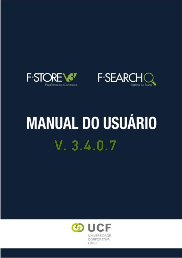 Manual do Usuário A093 - Manual do Usuário F-Store v. 3.4.0.7 Autor: Jean Richard Alteração: 02/02/2015 18/04/2016 TERMO D...