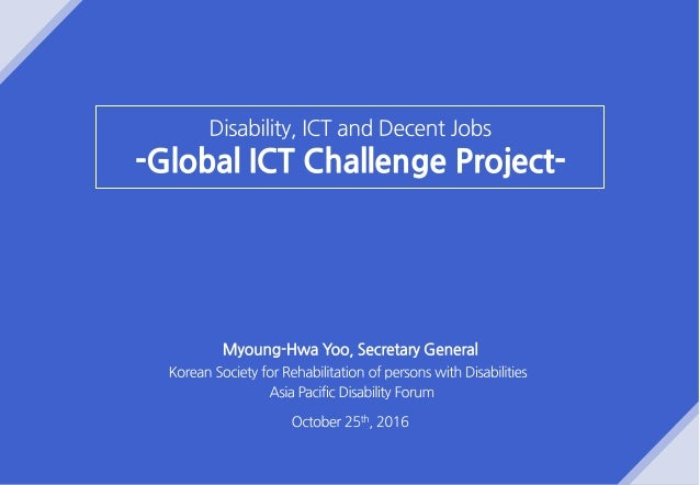 The core problem that aggravates the inequality of persons with disabilities is the serious digital divide. Persons with d...