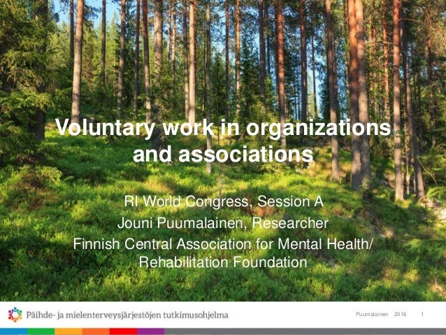 Voluntary work in organizations and associations RI World Congress, Session A Jouni Puumalainen, Researcher Finnish Centra...