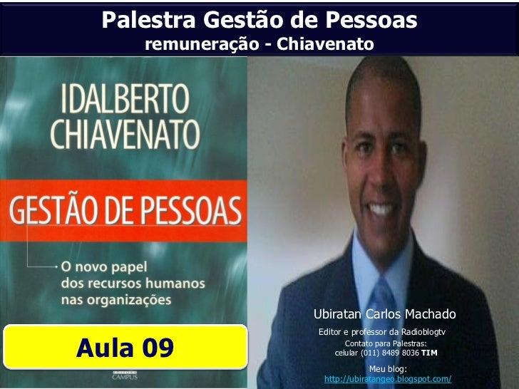 Palestra Gestão de Pessoas    remuneração - Chiavenato                     Ubiratan Carlos Machado                      Ed...