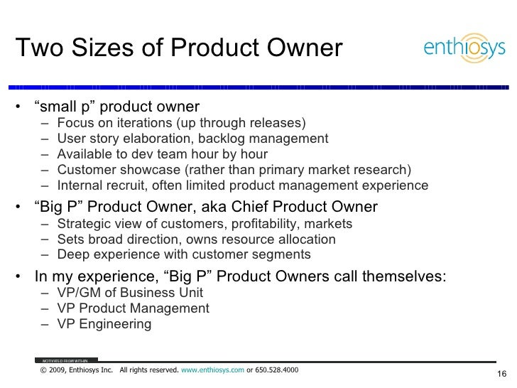 """Two Sizes of Product Owner <ul><li>"""" small p"""" product owner </li></ul><ul><ul><li>Focus on iterations (up through releases..."""