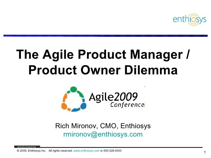 The Agile Product Manager /  Product Owner Dilemma                            Rich Mironov, CMO, Enthiosys                ...