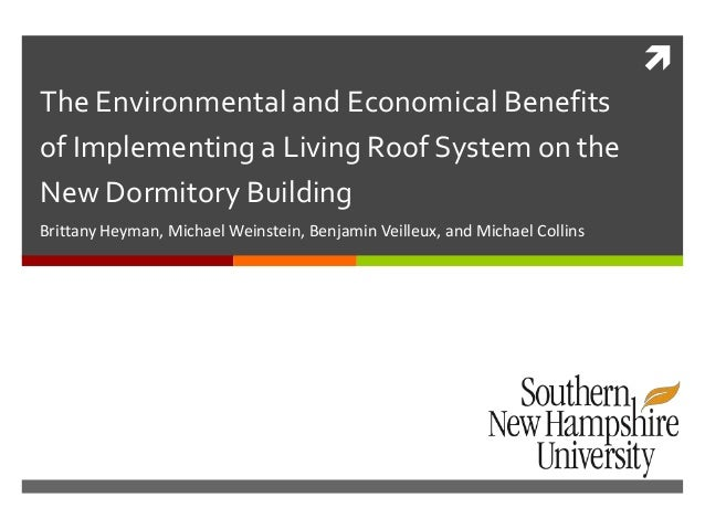  The Environmental and Economical Benefits of Implementing a Living Roof System on the New Dormitory Building Brittany He...