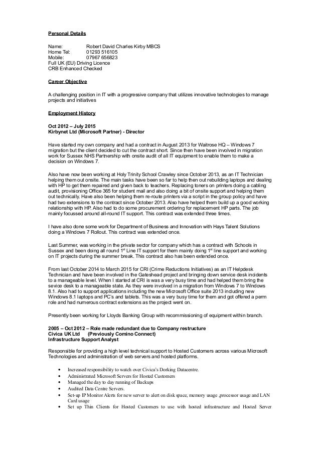 Personal Details Name: Robert David Charles Kirby MBCS Home Tel: 01293 516105 Mobile: 07967 656823 Full UK (EU) Driving Li...