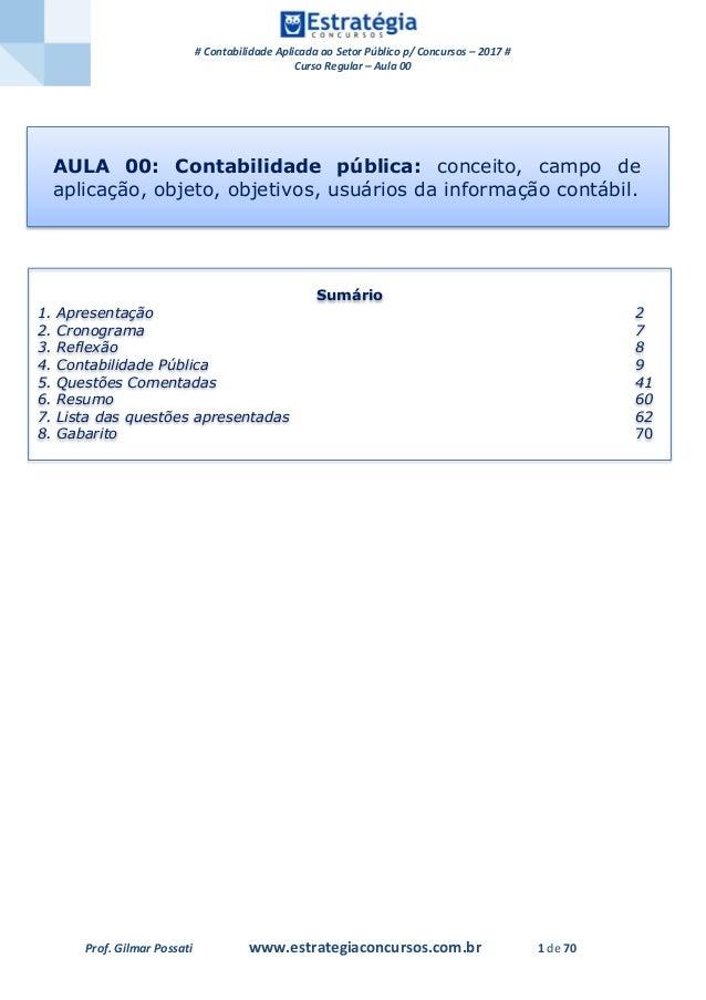# Contabilidade Aplicada ao Setor Público p/ Concursos – 2017 # Curso Regular – Aula 00 Prof. Gilmar Possati www.estrategi...
