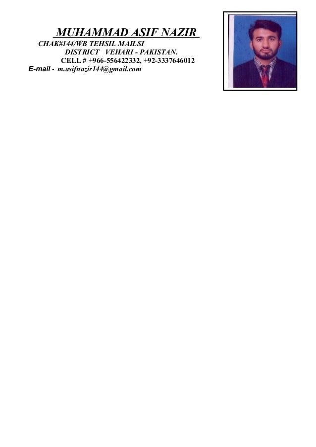 MUHAMMAD ASIF NAZIR CHAK#144/WB TEHSIL MAILSI DISTRICT VEHARI - PAKISTAN. CELL # +966-556422332, +92-3337646012 E-mail - m...