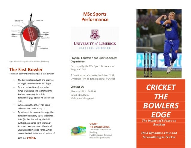 Fig.2 Boundary Separation contributing to Swing The Fast Bowler To obtain conventional swing as a fast bowler  The ball i...