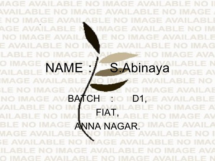 NAME : S.Abinaya BATCH : D1, FIAT, ANNA NAGAR.