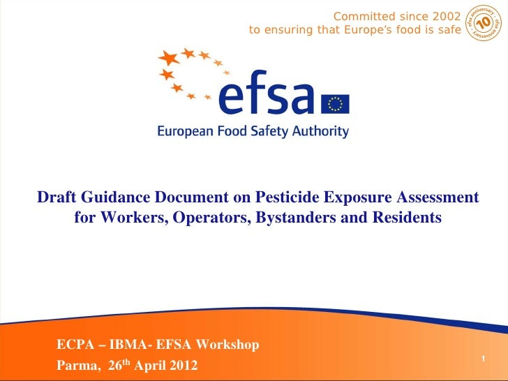 Committed since 2002                          to ensuring that Europe's food is safeDraft Guidance Document on Pesticide E...