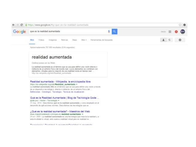 """(- """"Ö e https: //www. googIe. es/ #q= que+es+la+realidad+aumentada  Google  que es Ia realidad aumentada  m  Web Vídeos Im..."""