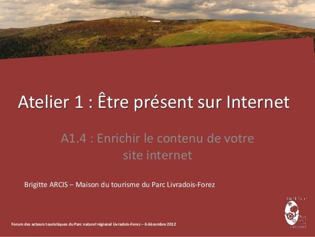 Atelier 1 : Être présent sur Internet                          A1.4 : Enrichir le contenu de votre                        ...