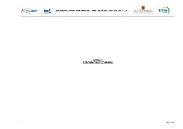 COL : ESTUDI INFORMATIU DEL PRIMER TRAM DE LA FASE 1 DEL TRAMVÍA DE LA BADIA DE PALMA ANNEX 1 ANNEX 1 REPORTATGE FOTOGRÀFIC