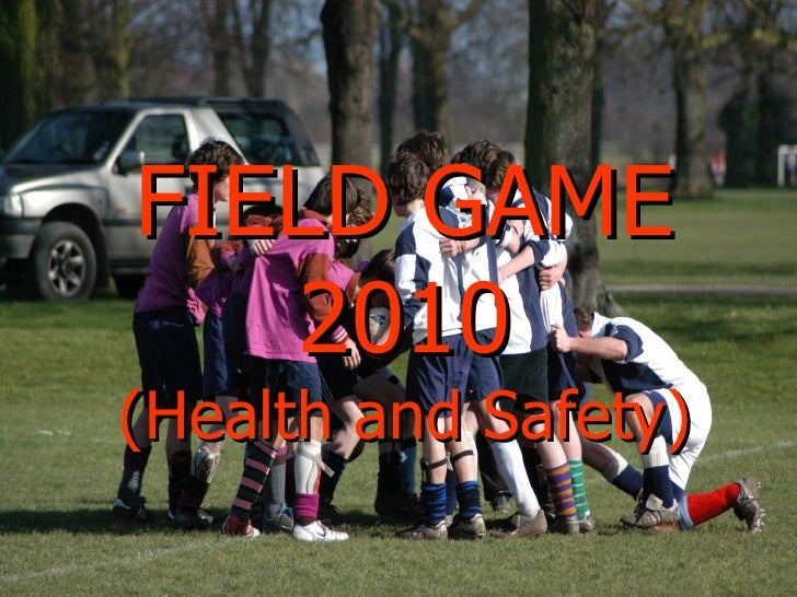FIELD GAME 2010 (Health and Safety)
