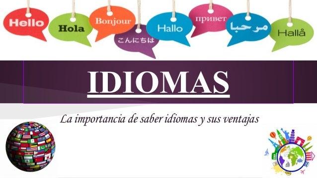 IDIOMAS La importancia de saber idiomas y sus ventajas