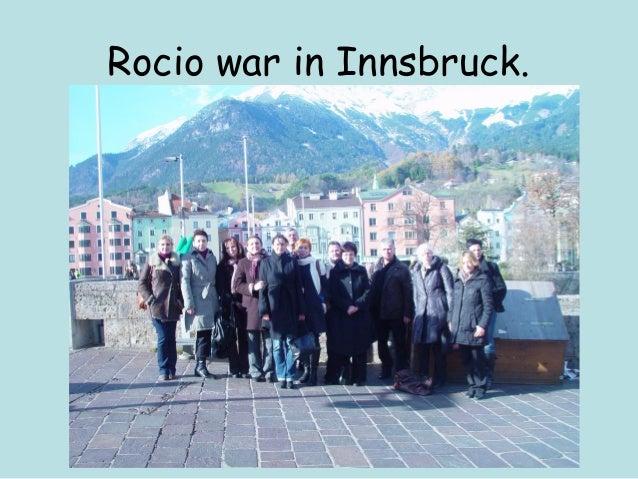 Rocio war in Innsbruck.