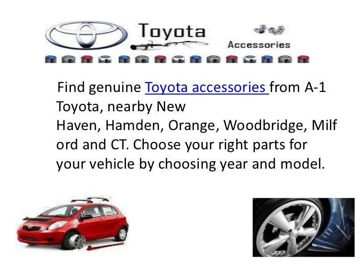 Find Genuine Toyota Accessories From A 1Toyota, Nearby NewHaven, Hamden,  Orange,