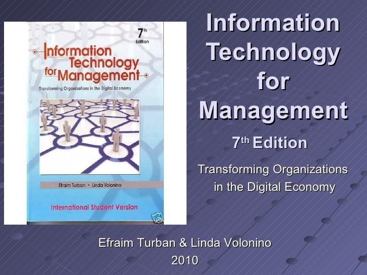 Information Technology for Management 7 th  Edition   Transforming Organizations  in the Digital Economy Efraim Turban  & ...