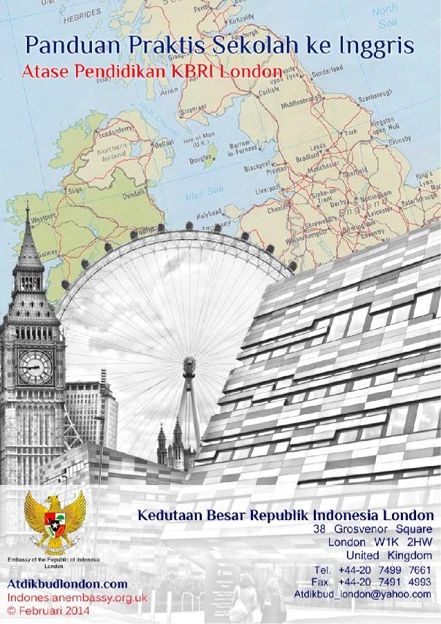 Edisi-2 diterbitkan Februari 2014 © 2014 Kantor Atase Pendidikan, Kedutaan Besar Republik Indonesia (KBRI) London Panduan ...