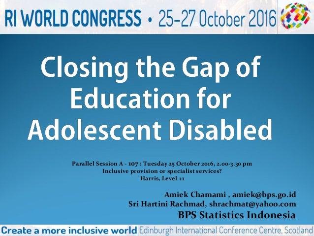 Amiek Chamami , amiek@bps.go.id Sri Hartini Rachmad, shrachmat@yahoo.com BPS Statistics Indonesia Parallel Session A - 107...
