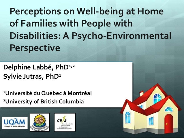 Perceptions on Well-being at Home of Families with People with Disabilities: A Psycho-Environmental Perspective Delphine L...