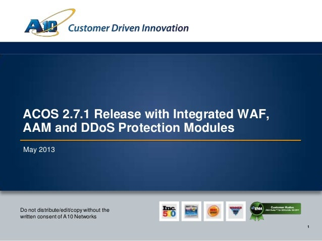 1Customer Driven Innovation1Do not distribute/edit/copy without thewritten consent of A10 NetworksACOS 2.7.1 Release with ...