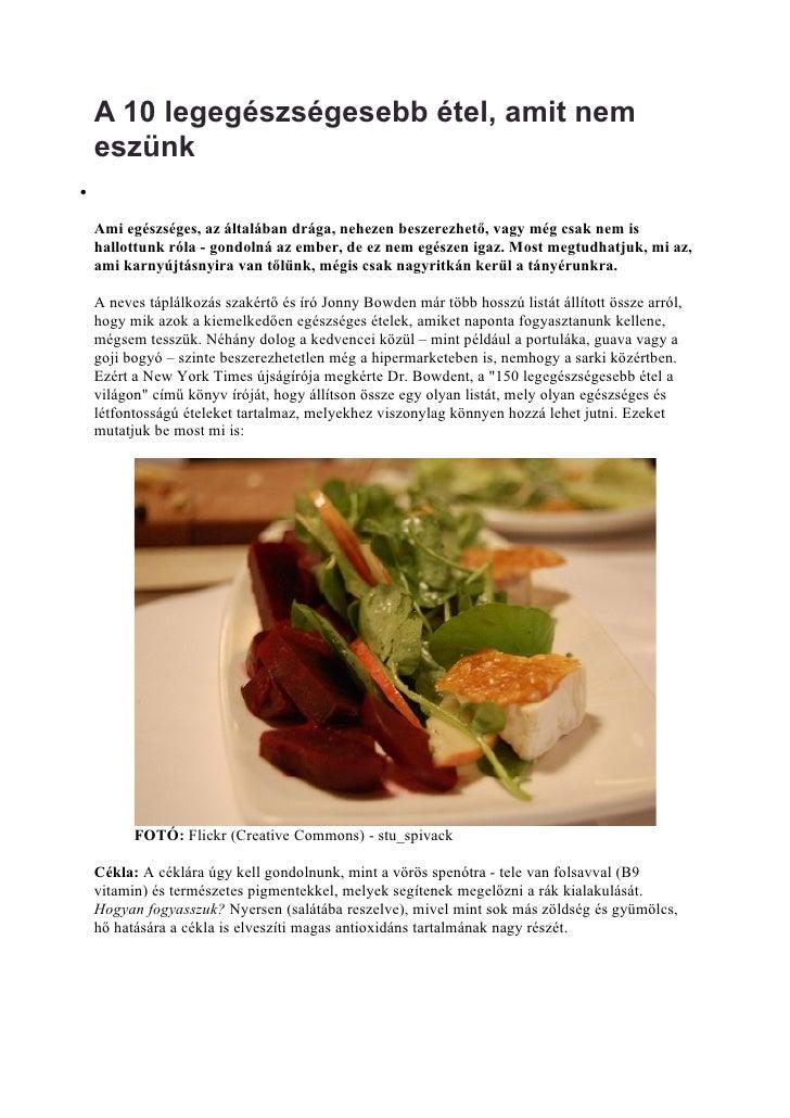 A 10 legegészségesebb étel, amit nem     eszünk •      Ami egészséges, az általában drága, nehezen beszerezhető, vagy még ...