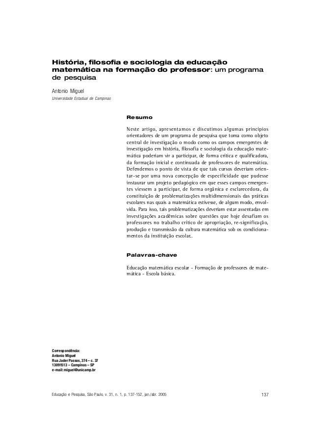 História, filosofia e sociologia da educação  matemática na formação do professor: um programa  de pesquisa  Antonio Migue...