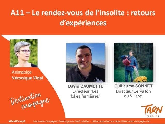 Animatrice Véronique Vidal A11 – Le rendez-vous de l'insolite : retours d'expériences #DestCamp1 Destination Campagne | 30...