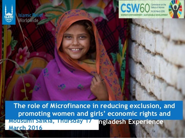The role of Microfinance in reducing exclusion, and promoting women and girls' economic rights and empowerment – The Bangl...