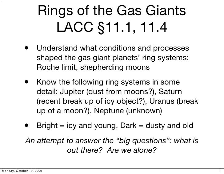 Rings of the Gas Giants        LACC §11.1, 11.4 •   Understand what conditions and processes     shaped the gas giant plan...