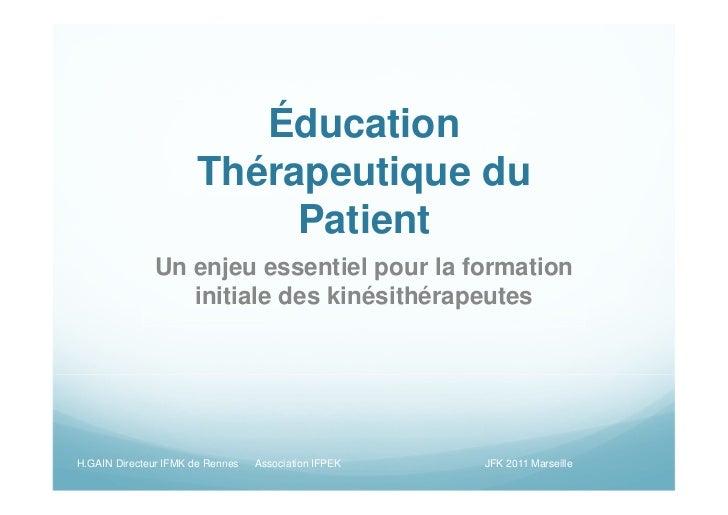 Éducation                       Thérapeutique du                            Patient              Un enjeu essentiel pour l...