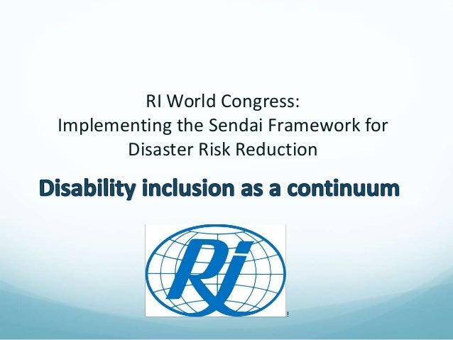 RI World Congress: Implementing the Sendai Framework for Disaster Risk Reduction