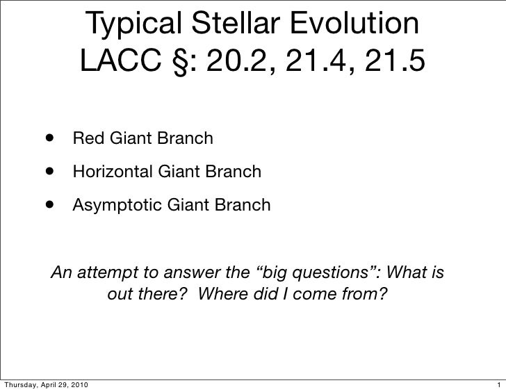 Typical Stellar Evolution                      LACC §: 20.2, 21.4, 21.5             • Red Giant Branch            • Horizo...