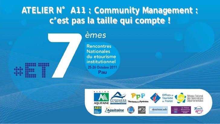 ATELIER N°A11 : Community Management :      c'est pas la taille qui compte !