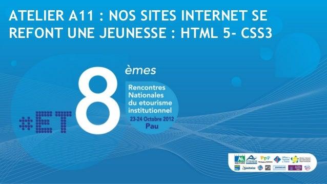 ATELIER A11 : NOS SITES INTERNET SEREFONT UNE JEUNESSE : HTML 5- CSS3