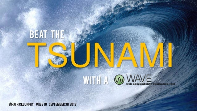 Beat the TSUNAMI With A @patrickdunphy #DevTO September30,2013