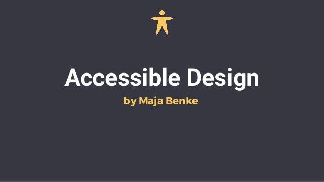 Accessible Design by Maja Benke