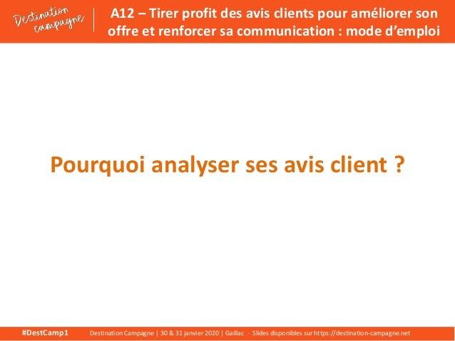 A12 – Tirer profit des avis clients pour améliorer son offre et renforcer sa communication : mode d'emploi Slide 2