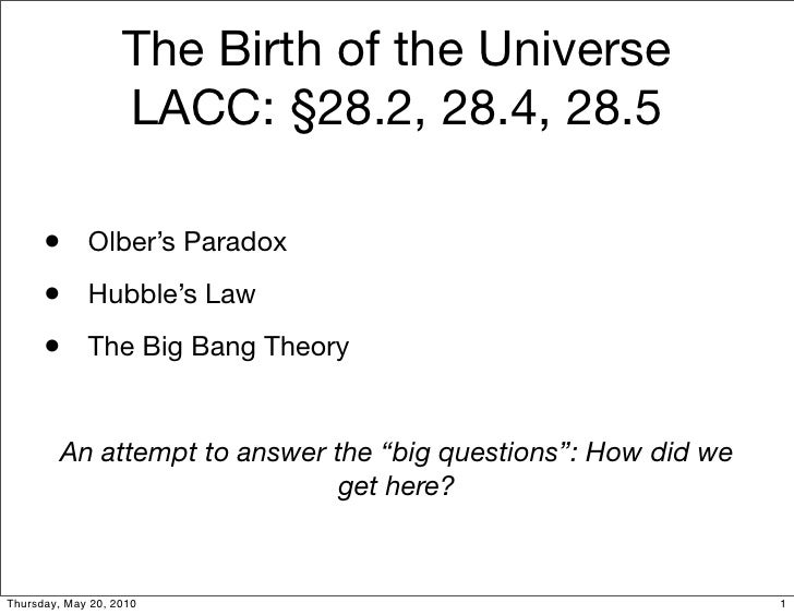 The Birth of the Universe                    LACC: §28.2, 28.4, 28.5        • Olber's Paradox       • Hubble's Law       •...