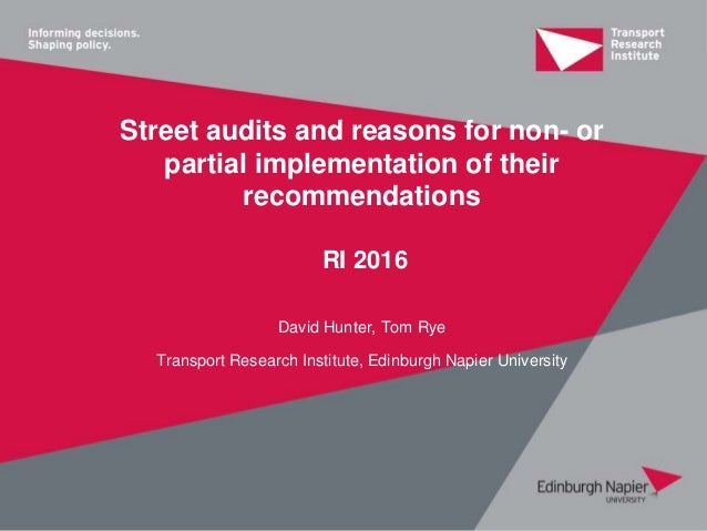 Street audits and reasons for non- or partial implementation of their recommendations RI 2016 David Hunter, Tom Rye Transp...