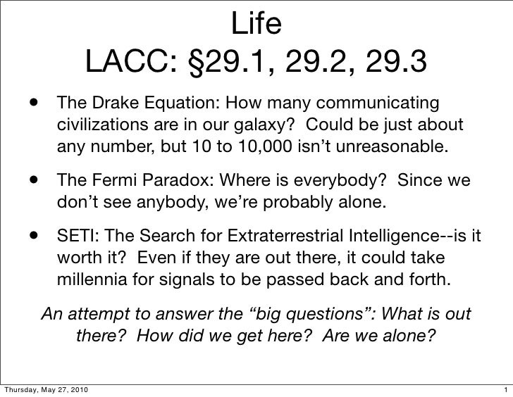 Life                      LACC: §29.1, 29.2, 29.3       •      The Drake Equation: How many communicating              civ...