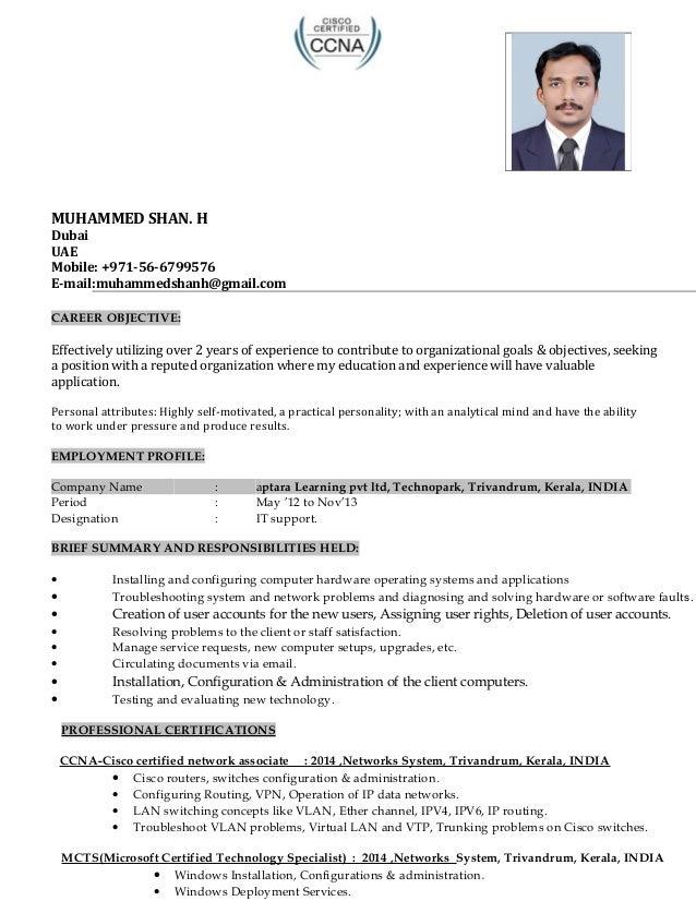 MUHAMMED SHAN. H Dubai UAE Mobile: +971-56-6799576 E-mail:muhammedshanh@gmail.com CAREER OBJECTIVE: Effectively utilizing ...