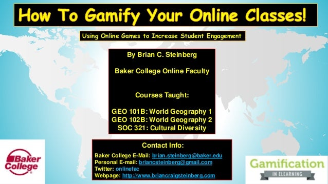 By Brian C. Steinberg Baker College Online Faculty Courses Taught: GEO 101B: World Geography 1 GEO 102B: World Geography 2...