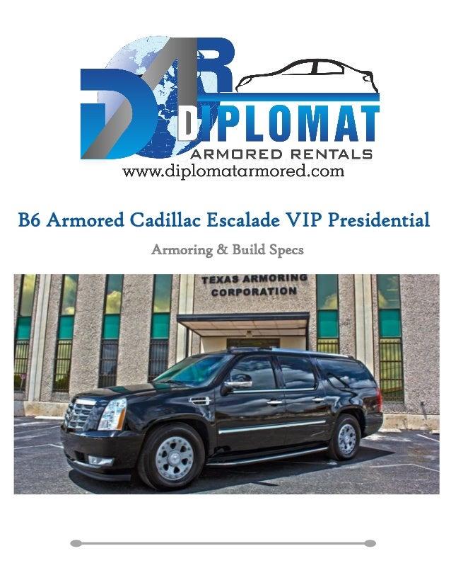 B6 Armored Cadillac Escalade VIP Presidential Armoring & Build Specs