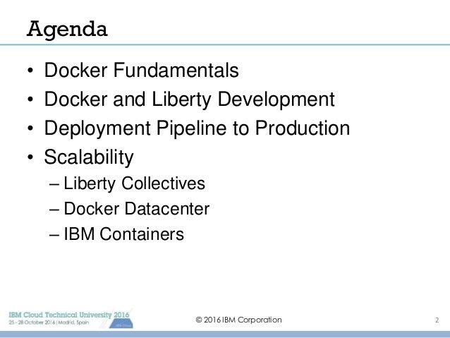 IBM WebSphere Liberty and Docker Deep Dive Slide 2