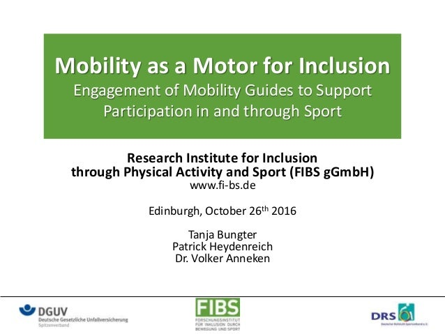 Mobility as a Motor for Inclusion Engagement of Mobility Guides to Support Participation in and through Sport Research Ins...