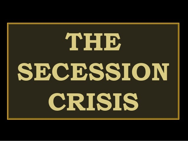 secession crisis of 1860 61 Secession crisis synonyms, secession precipitating the us civil war the withdrawal from the union of 11 southern states in the period 1860–61, which brought.